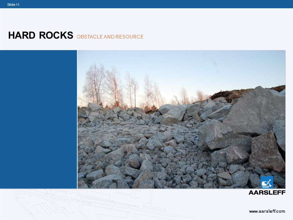 Slide 11 HARD ROCKS OBSTACLE AND RESOURCE