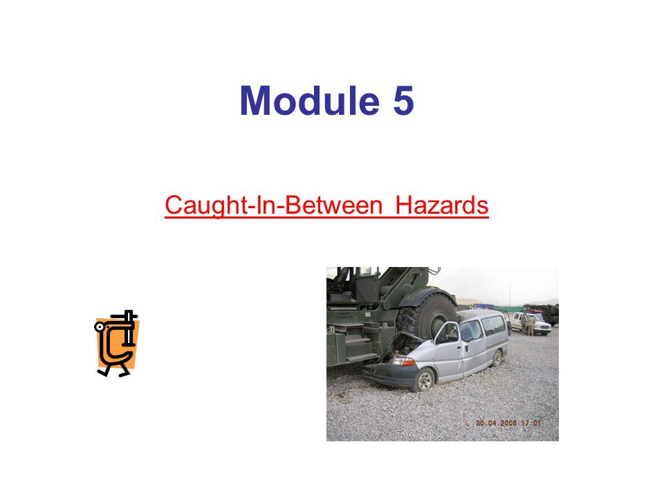 Some Causes of Caught-in-Between Fatalities Trench/Excavation Collapse Rotating Equipment Unguarded Parts Equipment Rollovers Equipment Maintenance Rigging accidents