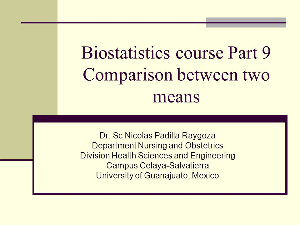 Biostatistics course Part 9 Comparison between two means Dr.