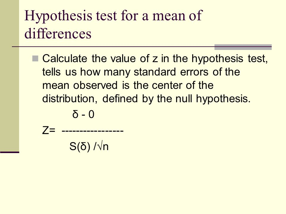 Calculate the value of z in the hypothesis test, tells us how many standard errors of the mean observed is the center of the distribution, defined by the null hypothesis.