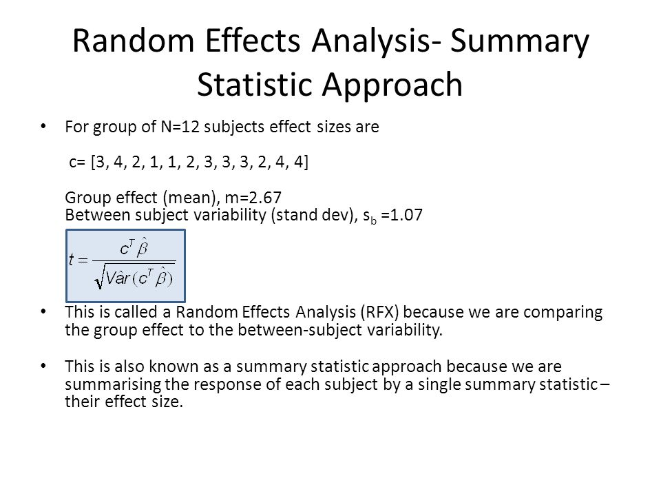 Random Effects Analysis- Summary Statistic Approach For group of N=12 subjects effect sizes are c= [3, 4, 2, 1, 1, 2, 3, 3, 3, 2, 4, 4] Group effect (