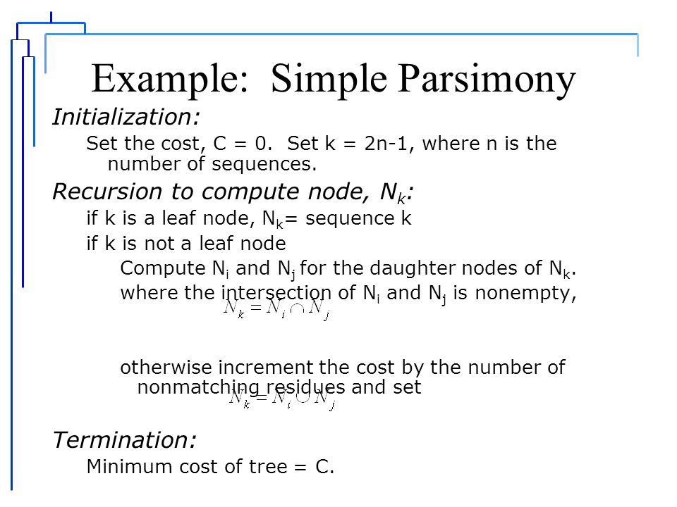 Parsimony - Illustrated ABCADC A(B or D)C node 1, cost is 1 ABE ACC A(B or C) (E or C) node 2, cost is 2 ABC node 3, cost is 3