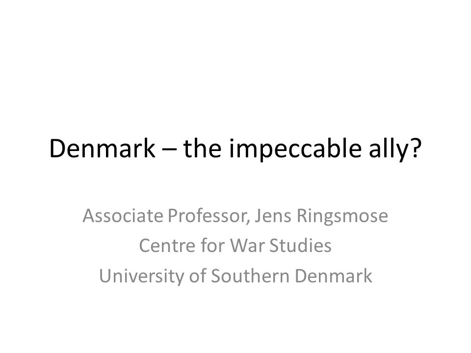 Denmark – the impeccable ally.