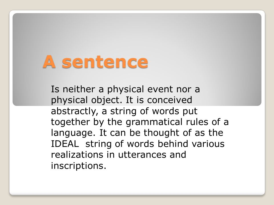 We need to make a careful distinction between utterances and sentences.