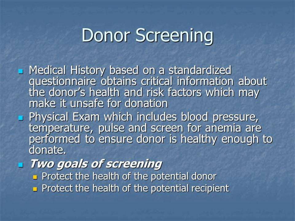 Donor Screening Medical History based on a standardized questionnaire obtains critical information about the donor's health and risk factors which may