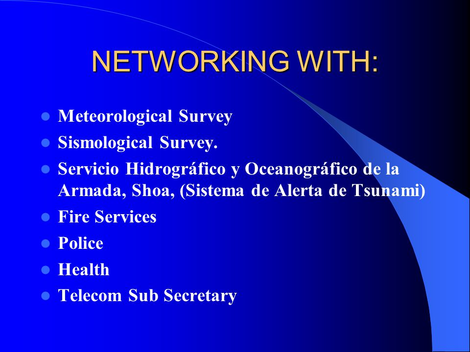 NETWORKING WITH: Meteorological Survey Sismological Survey.
