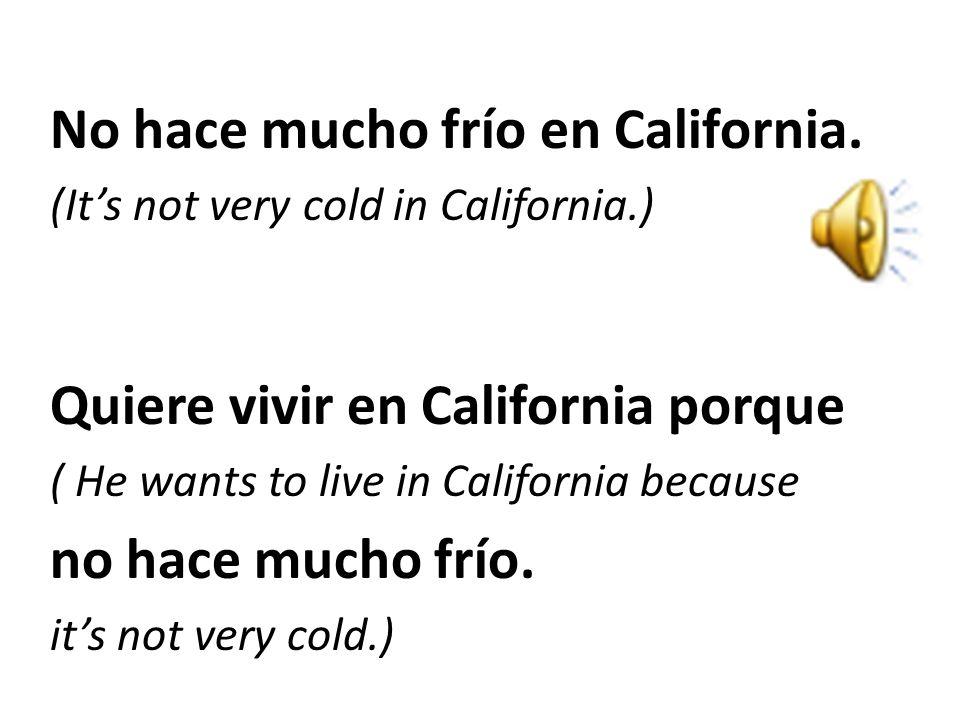 Hay un chico que se llama Bart. (There is a boy that is named Bart.) Bart está en California. (Bart is in California.) Le gusta vivir en California. (