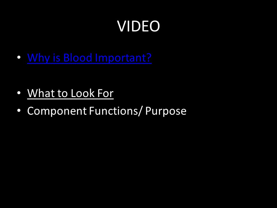 VIDEO Why is Blood Important? What to Look For Component Functions/ Purpose