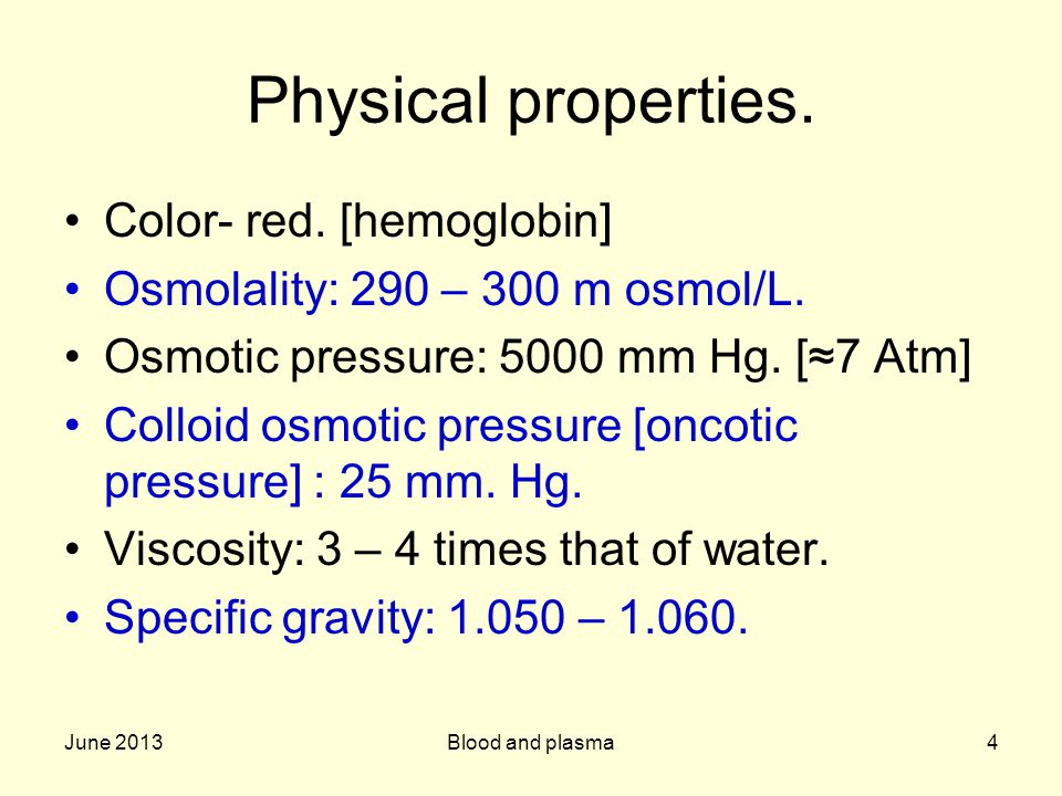 June 2013Blood and plasma4 Physical properties. Color- red.