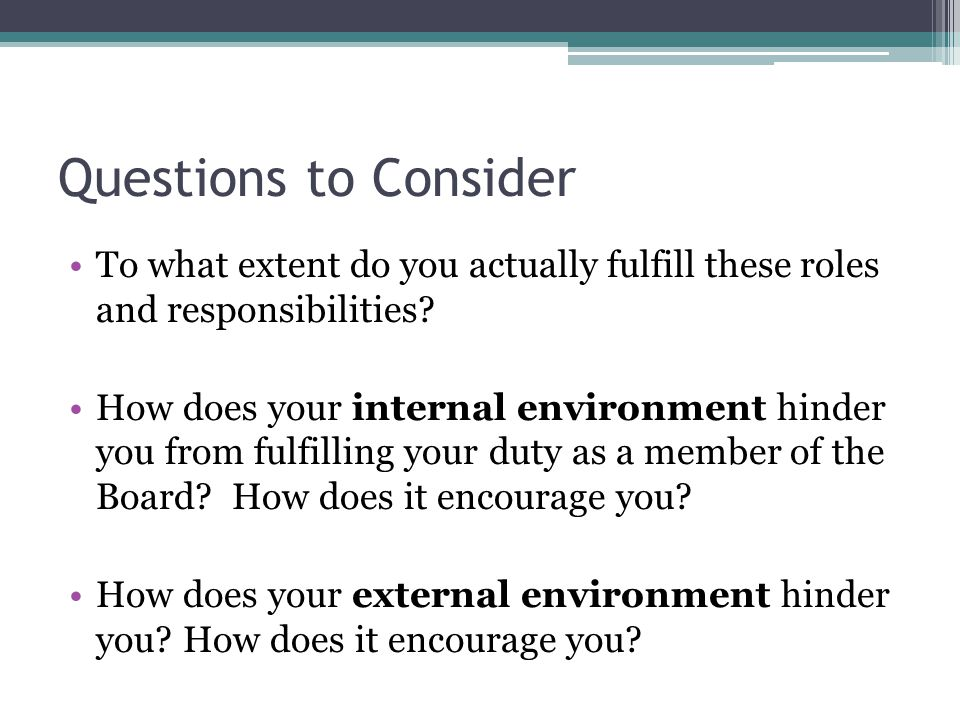 Questions to Consider To what extent do you actually fulfill these roles and responsibilities.