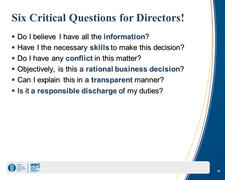 19 Six Critical Questions for Directors.  Do I believe I have all the information.
