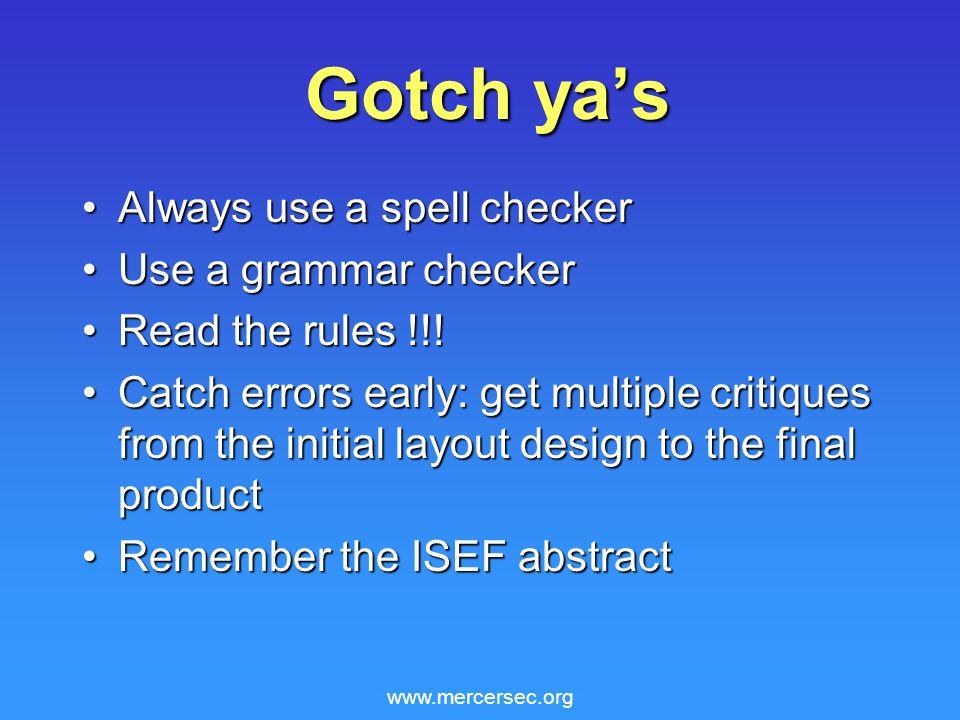 www.mercersec.org Gotch ya's Always use a spell checkerAlways use a spell checker Use a grammar checkerUse a grammar checker Read the rules !!!Read the rules !!.