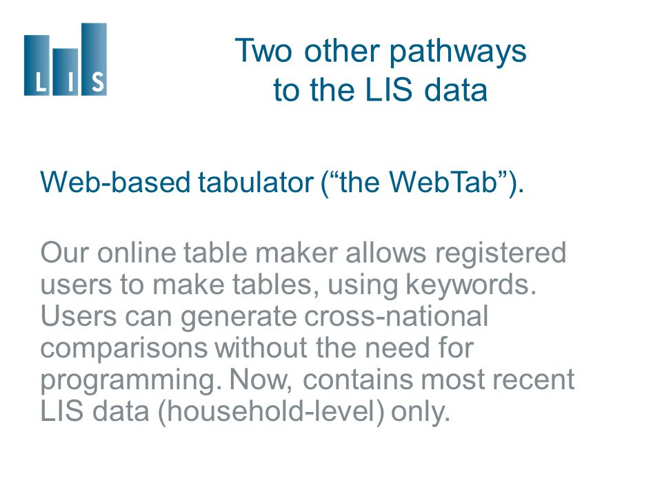 Two other pathways to the LIS data Web-based tabulator ( the WebTab ).