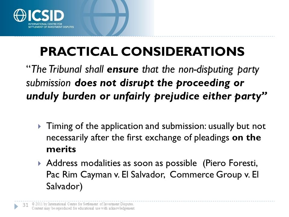 """PRACTICAL CONSIDERATIONS """"The Tribunal shall ensure that the non-disputing party submission does not disrupt the proceeding or unduly burden or unfair"""