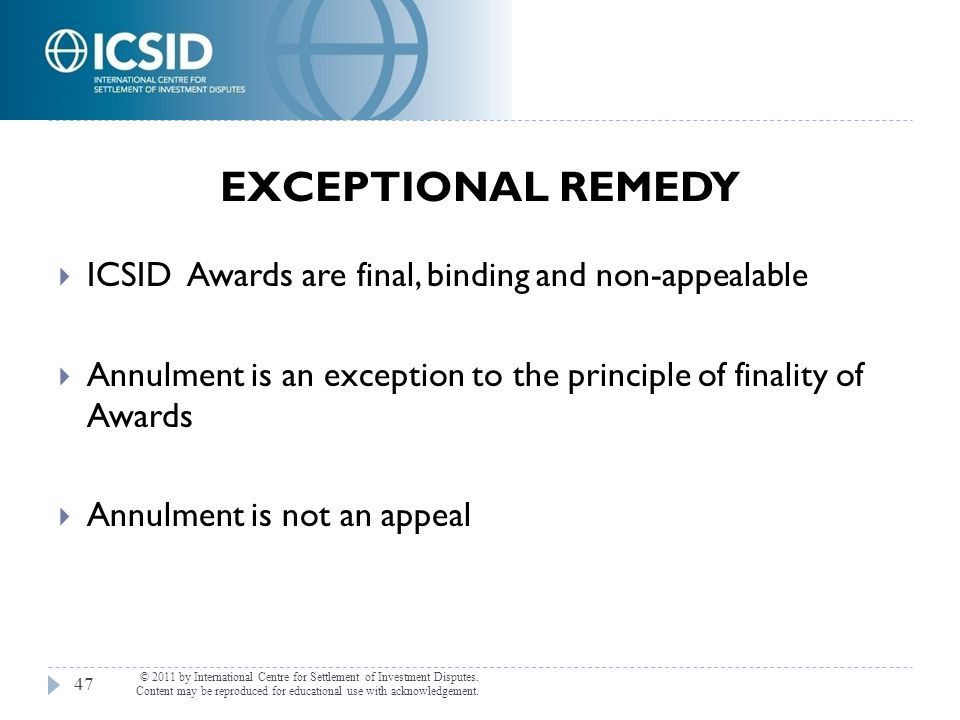 EXCEPTIONAL REMEDY © 2011 by International Centre for Settlement of Investment Disputes. Content may be reproduced for educational use with acknowledg