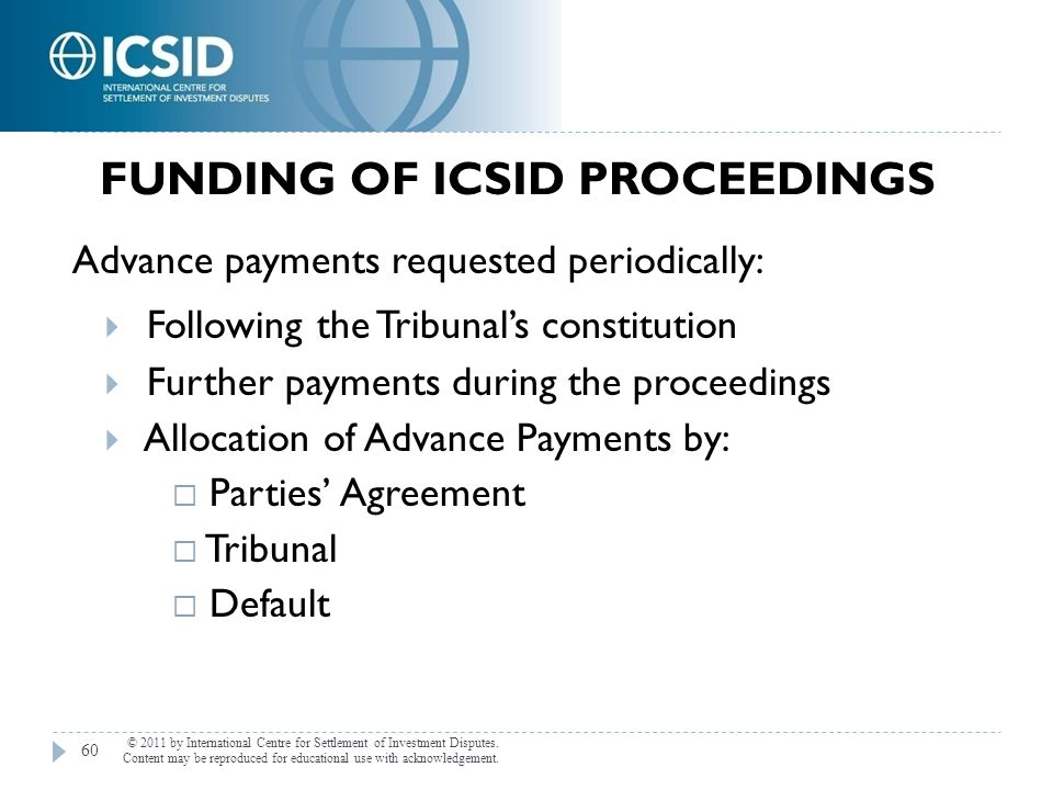 Advance payments requested periodically:  Following the Tribunal's constitution  Further payments during the proceedings  Allocation of Advance Pay