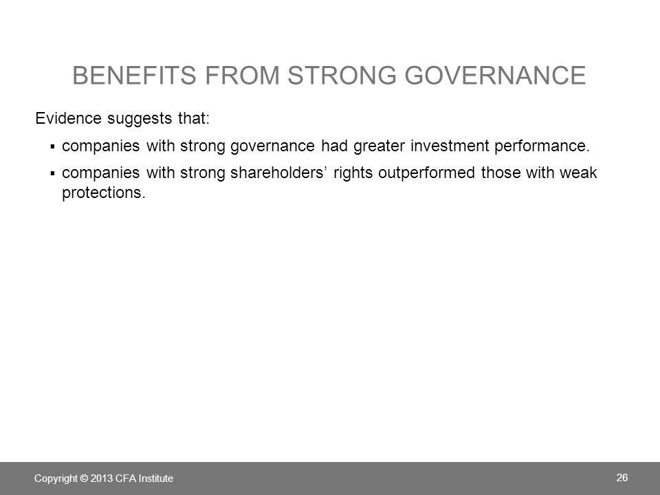 BENEFITS FROM STRONG GOVERNANCE Evidence suggests that:  companies with strong governance had greater investment performance.