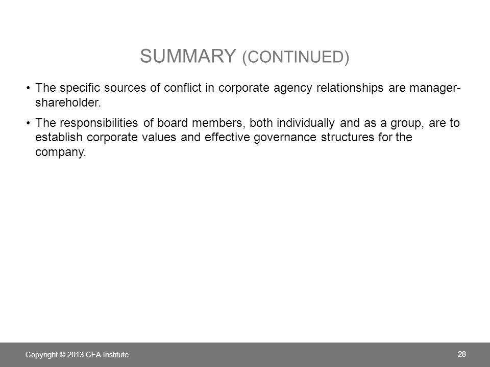 The specific sources of conflict in corporate agency relationships are manager- shareholder.