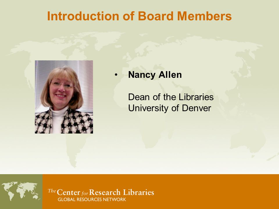 Nancy Allen Dean of the Libraries University of Denver Introduction of Board Members