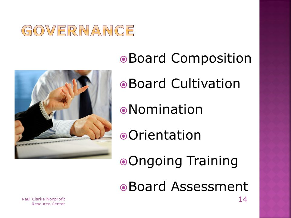  Board Composition  Board Cultivation  Nomination  Orientation  Ongoing Training  Board Assessment Paul Clarke Nonprofit Resource Center 14