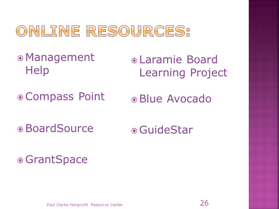  Management Help  Compass Point  BoardSource  GrantSpace  Laramie Board Learning Project  Blue Avocado  GuideStar Paul Clarke Nonprofit Resource Center 26
