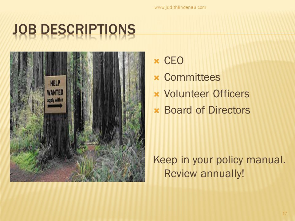  CEO  Committees  Volunteer Officers  Board of Directors Keep in your policy manual.