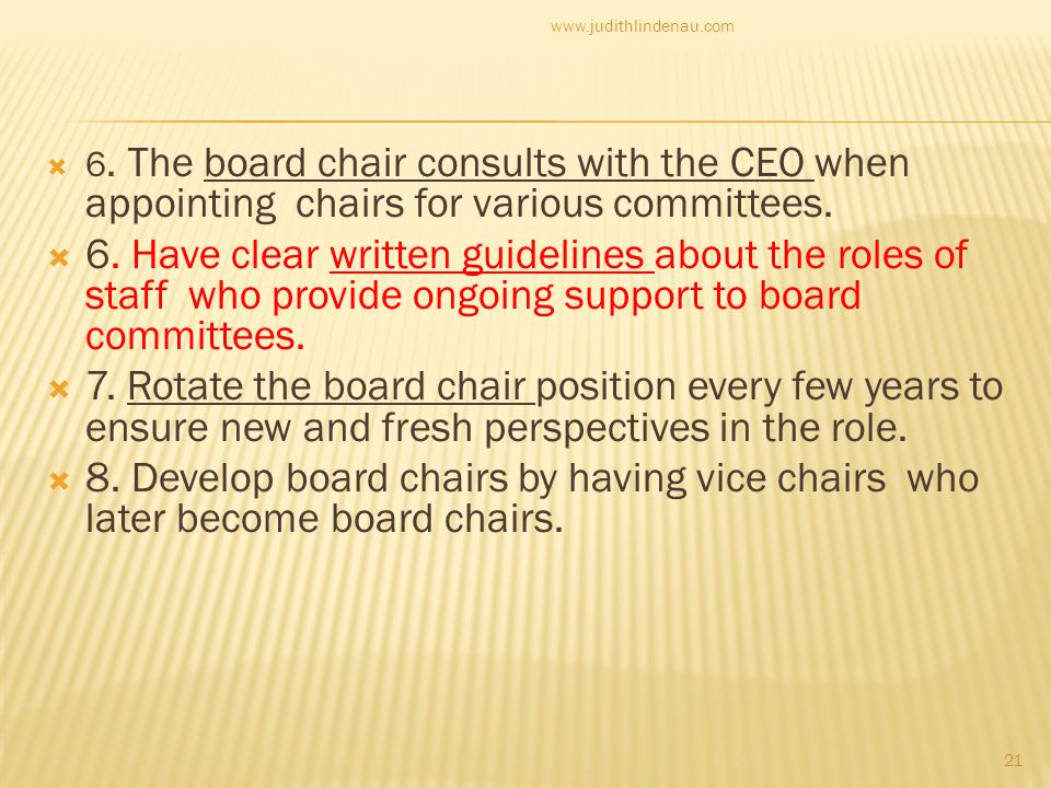  6. The board chair consults with the CEO when appointing chairs for various committees.