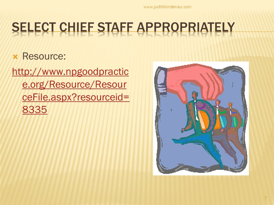  Resource: http://www.npgoodpractic e.org/Resource/Resour ceFile.aspx resourceid= 8335 7 www.judithlindenau.com
