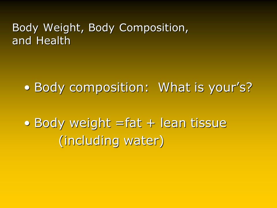 Estimating Energy Requirements Physical activityPhysical activity Body compositionBody composition Body sizeBody size