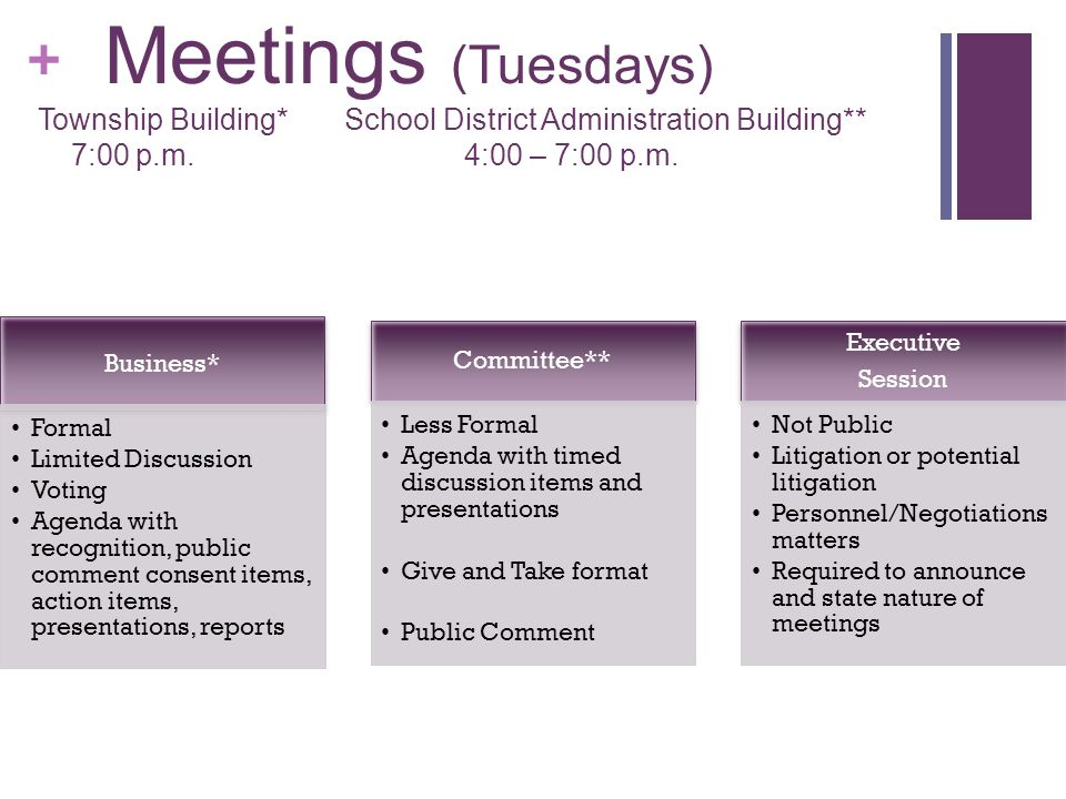 + Meetings (Tuesdays) Township Building* School District Administration Building** 7:00 p.m.4:00 – 7:00 p.m.