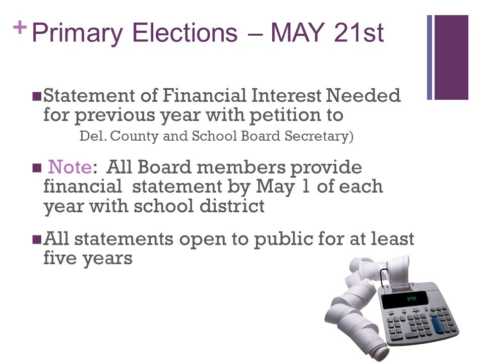 + Primary Elections – MAY 21st Statement of Financial Interest Needed for previous year with petition to Del.