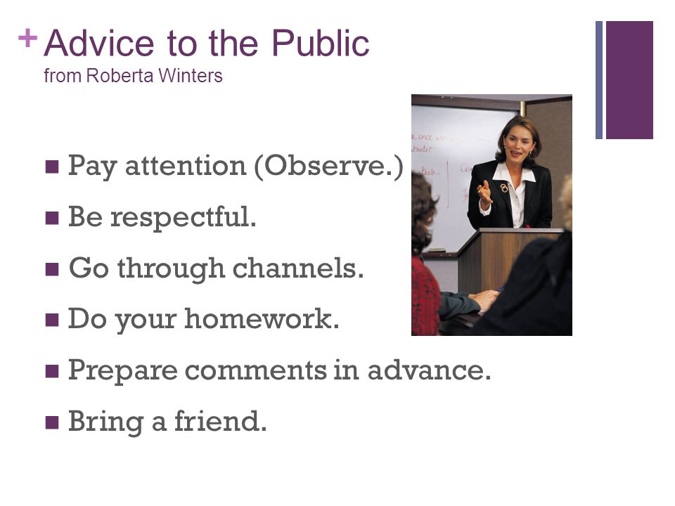 + Advice to the Public from Roberta Winters Pay attention (Observe.) Be respectful.