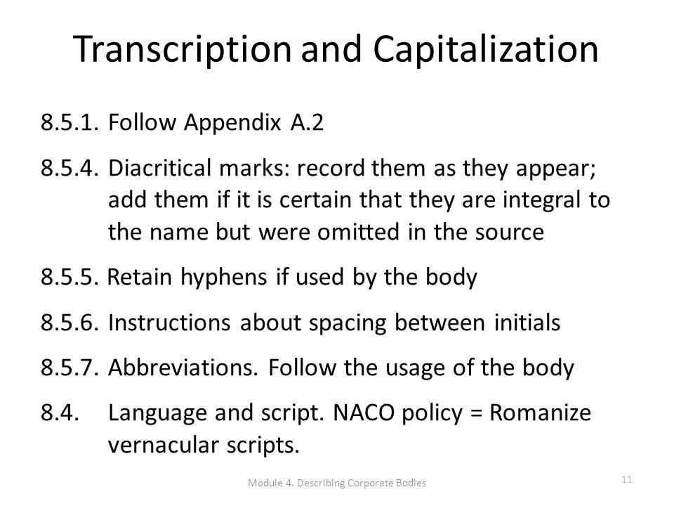 Transcription and Capitalization 8.5.1. Follow Appendix A.2 8.5.4.