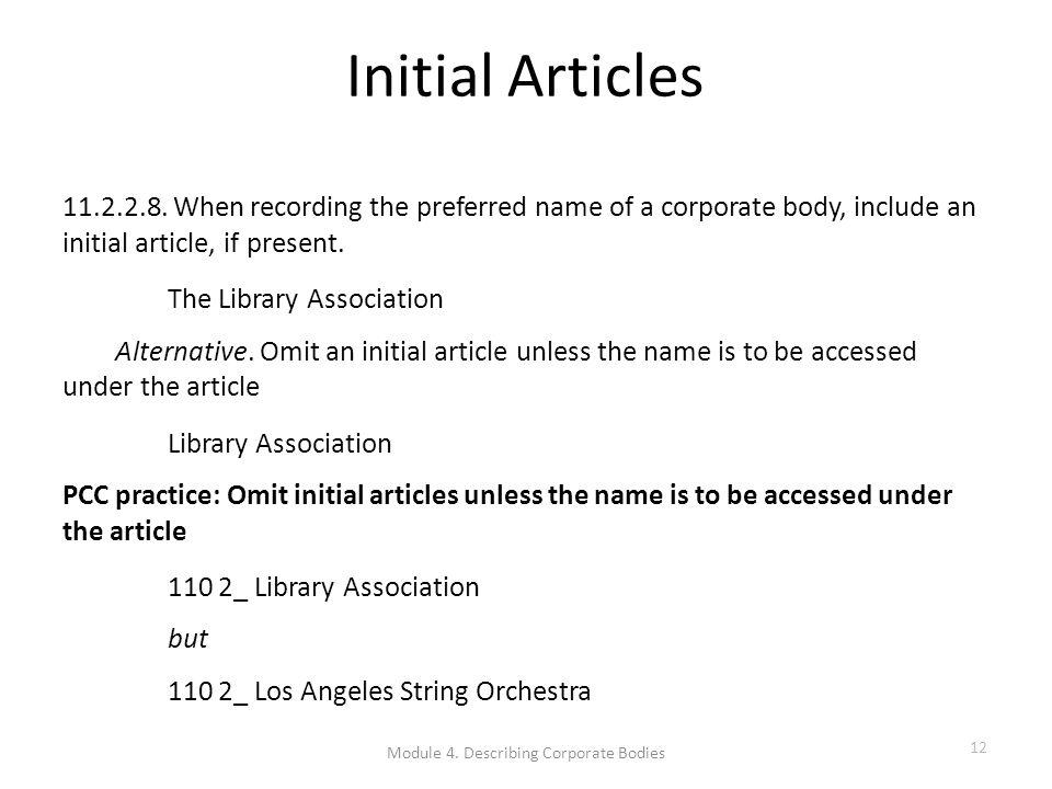 Module 4. Describing Corporate Bodies 12 Initial Articles 11.2.2.8.