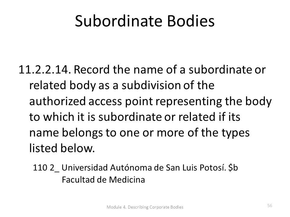 Subordinate Bodies 11.2.2.14.