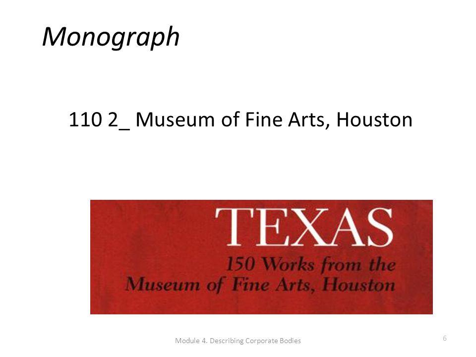 Monograph 110 2_ Museum of Fine Arts, Houston Module 4. Describing Corporate Bodies 6