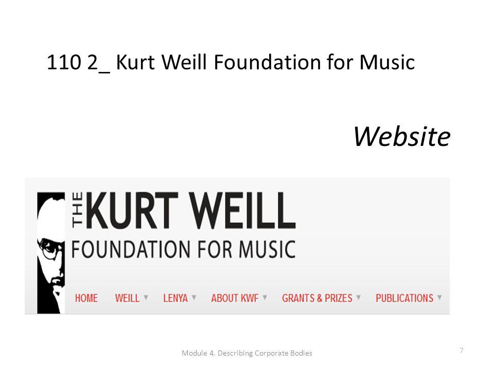 Website 110 2_ Kurt Weill Foundation for Music Module 4. Describing Corporate Bodies 7