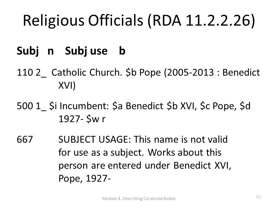 Religious Officials (RDA 11.2.2.26) Subj n Subj use b 110 2_ Catholic Church.