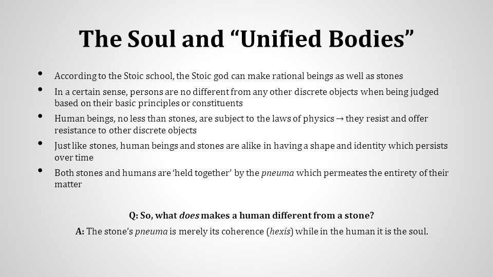 Key Points The Stoic soul and body are both corporeal bodies.