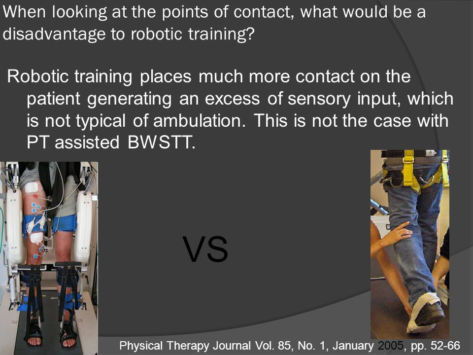 When looking at the points of contact, what would be a disadvantage to robotic training? Robotic training places much more contact on the patient gene