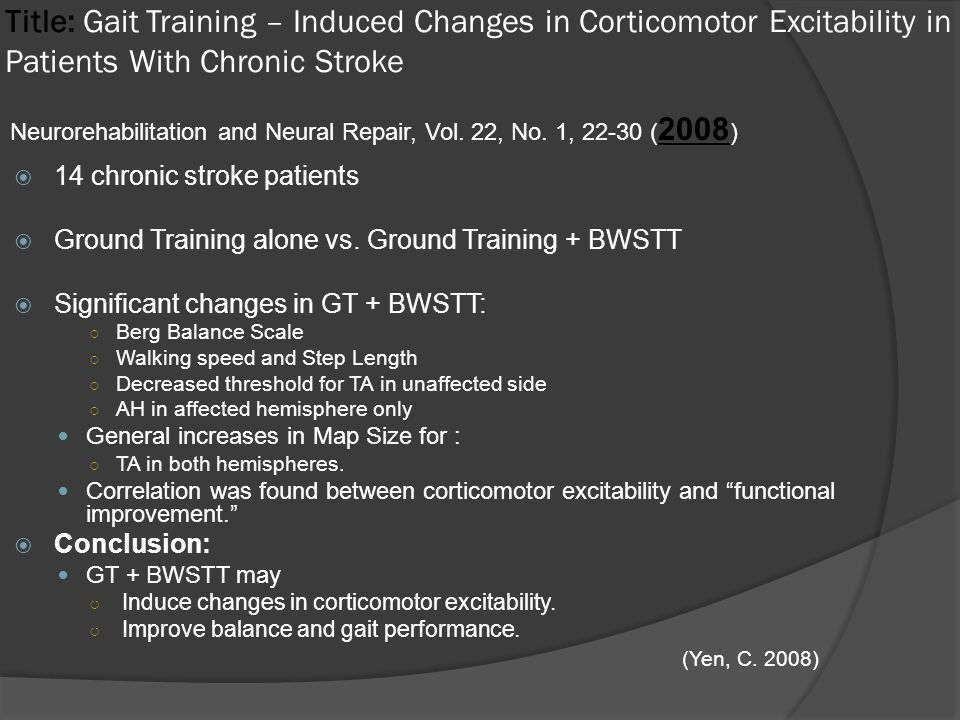 Title: Gait Training – Induced Changes in Corticomotor Excitability in Patients With Chronic Stroke  14 chronic stroke patients  Ground Training alone vs.