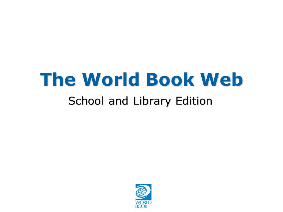 The World Book Web School and Library Edition
