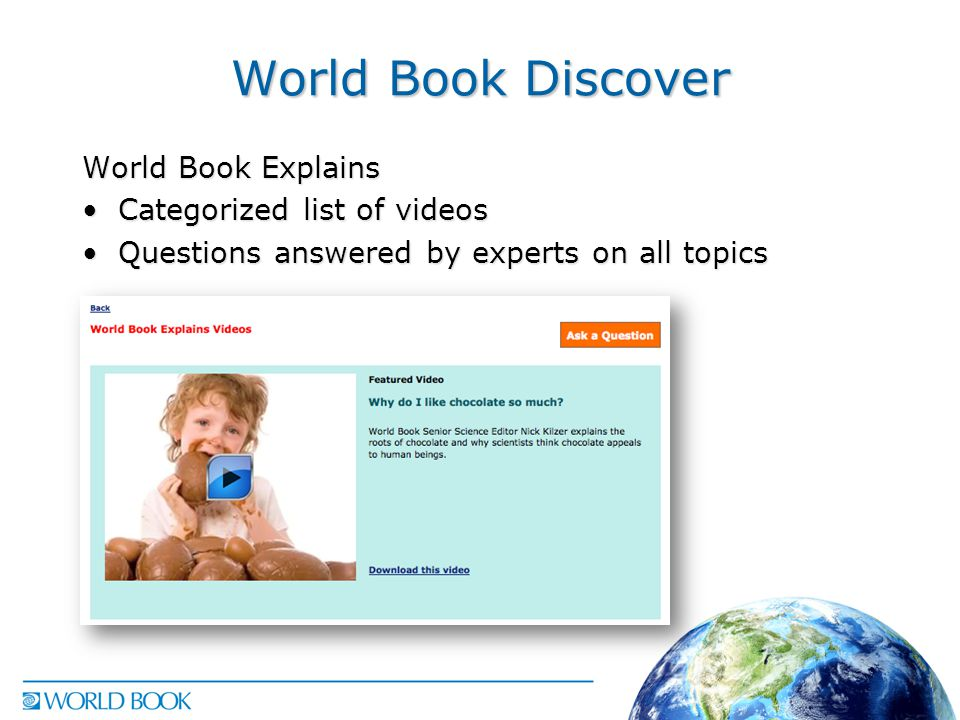 World Book Discover World Book Explains Categorized list of videosCategorized list of videos Questions answered by experts on all topicsQuestions answered by experts on all topics