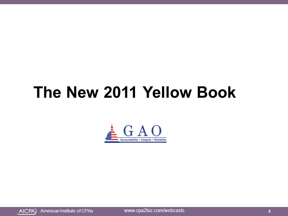 American Institute of CPAs www.cpa2biz.com/webcasts The New 2011 Yellow Book 4