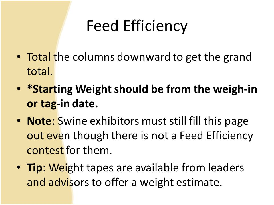 Feed Efficiency Total the columns downward to get the grand total.