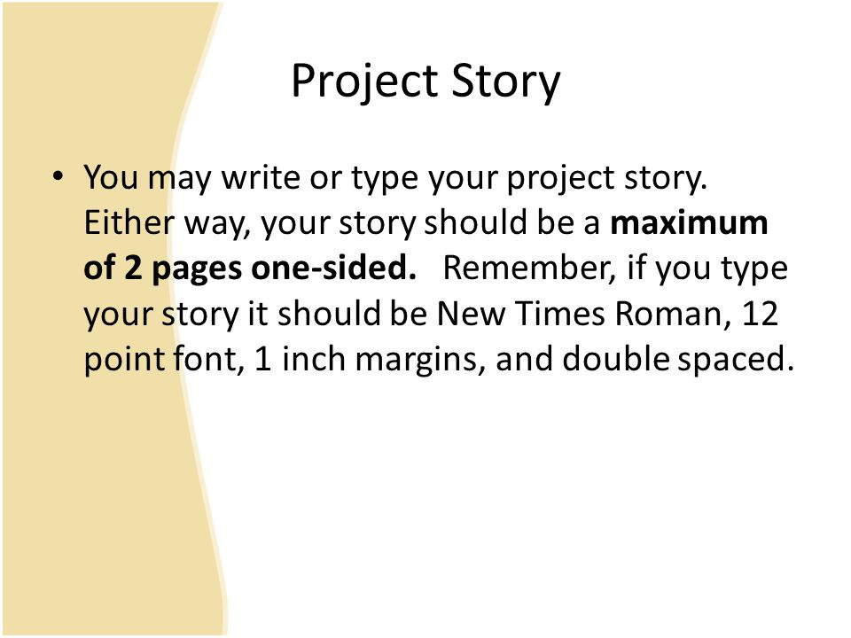 Project Story You may write or type your project story.
