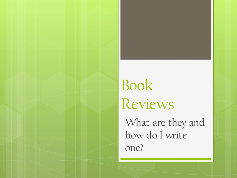 Book Reviews What are they and how do I write one