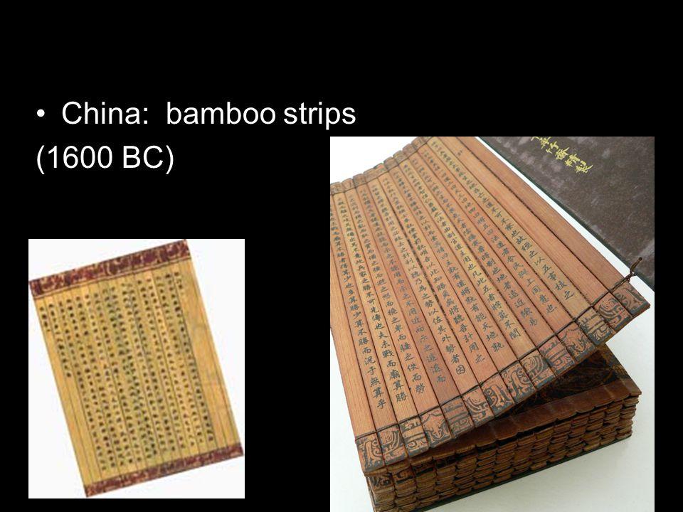 China: bamboo strips (1600 BC)