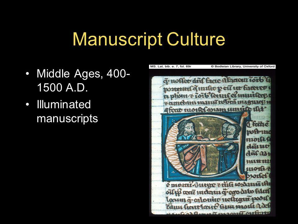 Manuscript Culture Middle Ages, 400- 1500 A.D. Illuminated manuscripts