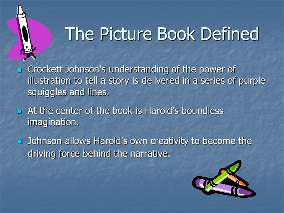The Picture Book Defined Crockett Johnson s understanding of the power of illustration to tell a story is delivered in a series of purple squiggles and lines.